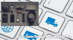 Online Stores That Sell Accessories for Men